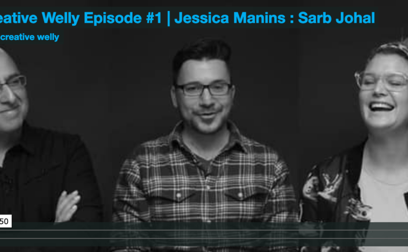 Creative Welly Episode #1 | Jessica Manins / Sarb Johal
