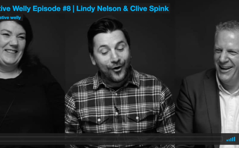 Creative Welly Episode #8 | Lindy Nelson & Clive Spink
