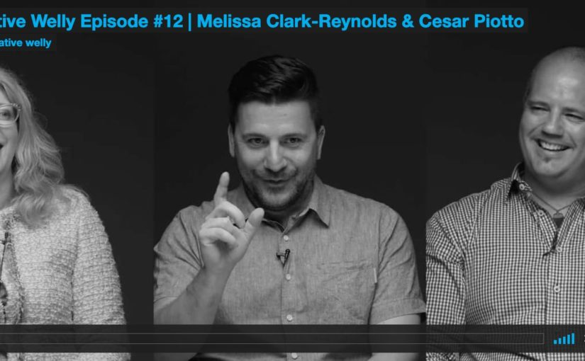 Creative Welly Episode #12 | Melissa Clark-Reynolds & Cesar Piotto