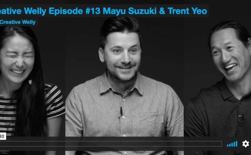 Creative Welly Episode #13 | Mayu Suzuki & Trent Yeo