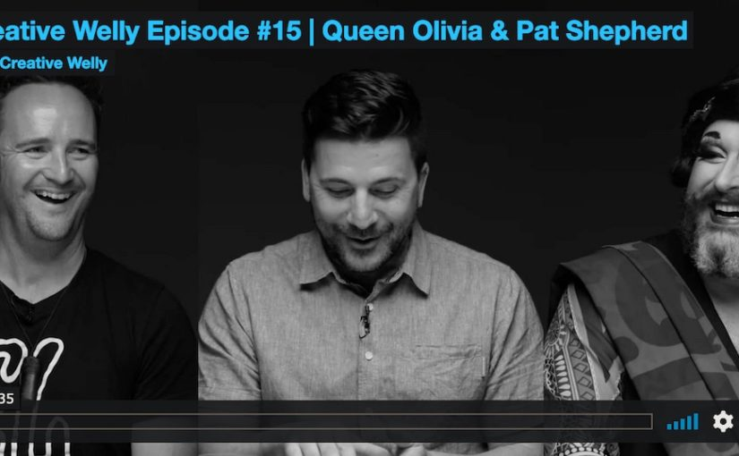 Creative Welly Episode #15 | Queen Olivia & Pat Shepherd