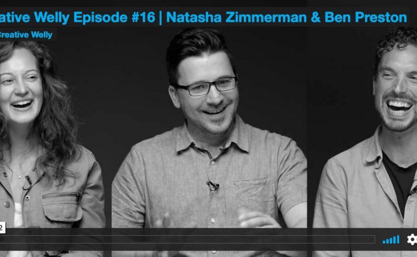 Creative Welly Episode #16 | Natasha Zimmerman & Ben Preston