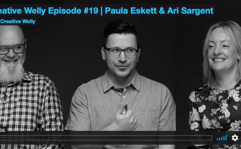 Creative Welly Episode #19 | Paula Eskett & Ari Sargent